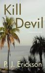 Kill Devil - P.J. Erickson