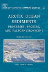 Arctic Ocean Sediments: Processes, Proxies, and Paleoenvironment - R. Stein