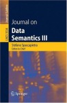 Journal on Data Semantics III (Lecture Notes in Computer Science / Journal on Data Semantics (closed)) - Stefano Spaccapietra