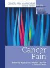 Clinical Pain Management Cancer Pain - Nigel Sykes, Chun-Su Yuan, Michael Bennet