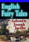 English Fairy Tales Collected by Joseph Jacobs - Joseph Jacobs