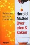 Over eten en koken. Wetenschap en cultuur in de keuken - Harold McGee, Jacques Meerman
