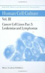 Human Cell Culture, Volume III: Cancer Cell Lines, Part 3: Leukemias and Lymphomas - Bernhard xd8 Palsson, John Masters