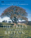 The Trees that Made Britain - Archie Miles