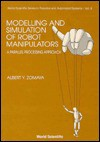 Modelling And Simulation Of Robot Manipulators: A Parallel Processing Approach - Albert Y. Zomaya