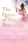 The Queen of New Beginnings - Erica James, Juanita McMahon