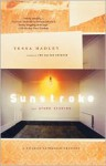 Sunstroke and Other Stories - Tessa Hadley