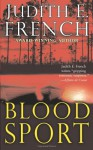 Blood Sport - Judith E. French