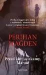Przed kim uciekamy, Mamo? - Perihan Mağden
