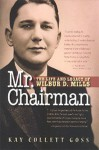 Mr. Chairman: The Life and Legacy of Wilbur D. Mills - Kay Collett Goss