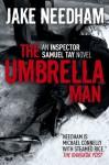 The Umbrella Man - Jake Needham