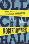 Old City Hall: A Novel - Robert Rotenberg