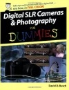 Digital SLR Cameras & Photography For Dummies (For Dummies (Computers)) - David D. Busch
