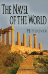 The Navel of the World - P.J. Hoover