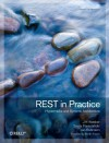 REST in Practice: Hypermedia and Systems Architecture - Jim Webber, Savas Parastatidis, Ian Robinson