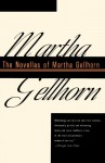 The Novellas of Martha Gellhorn - Martha Gellhorn