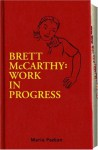 Brett McCarthy: Work In Progress - Maria Padian