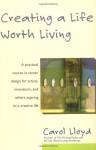 Creating a Life Worth Living - Carol Lloyd