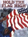 Hold the Flag High - Catherine Clinton, Shane W. Evans