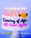 Coming of Age...All Over Again: The Ultimate Midlife Handbook - Kate Klimo, Buffy Shutt