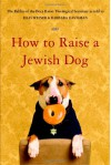 How to Raise a Jewish Dog - Rabbis of Boca Raton Theological Seminary, Barbara Davilman