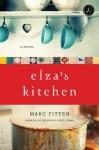 Elza's Kitchen: A Novel - Marc Fitten