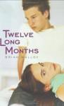 Twelve Long Months - Brian Malloy