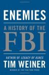 Enemies: A History of the FBI - Tim Weiner