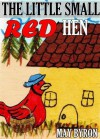 The Little Small Red Hen - May Byron, Jacob Young