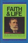 Faith & Life: - Benjamin Breckinridge Warfield