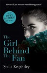 The Girl Behind the Fan - Stella Knightley