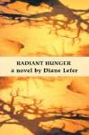 Radiant Hunger - Diane Lefer