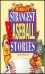 World's Strangest Baseball Stories - Bart Rockwell