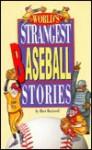 World's Strangest Baseball Stories - Bart Rockwell