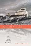 Mighty Fitz: The Sinking of the Edmund Fitzgerald - Michael Schumacher