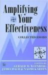 Amplifying Your Effectiveness: Collected Essays - Gerald M. Weinberg, James Marcus Bach, Naomi Karten