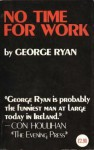 No Time for Work: A Humorous Novel - George Ryan