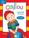 Caillou: Learning for Fun: Age 3-4: Activity book - Chouette Publishing, Pierre Brignaud, Eric Sevigny