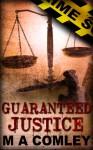Guaranteed Justice - M.A. Comley