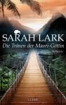 Die Tränen der Maori-Göttin - Sarah Lark