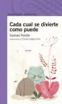 Cada cual se divierte como puede - Gustavo Roldán, Claudia Degliuomini
