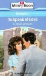 To Speak of Love - Claudia Jameson