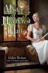 The Master of Heathcrest Hall - Galen Beckett