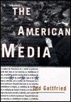 The American Media - Ted Gottfried