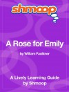 A Rose for Emily: Shmoop Study Guide - Shmoop