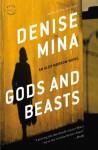 Gods and Beasts: A Novel - Denise Mina