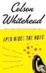 Apex Hides the Hurt - Colson Whitehead, Peter Jay Fernandez