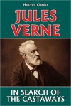 In Search of the Castaways by Jules Verne - Jules Verne