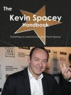 The Kevin Spacey Handbook - Everything You Need to Know about Kevin Spacey - Emily Smith