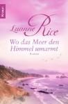 Wo das Meer den Himmel umarmt - Luanne Rice, Ursula Bischoff
